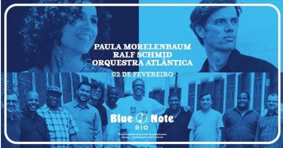 Ralf Schmid Paula Morelenbaum Blue Note Rio de Janeiro